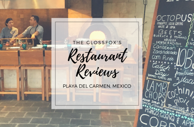 The Glossfox's Restaurant Reviews for Playa Del Carmen, Mexico