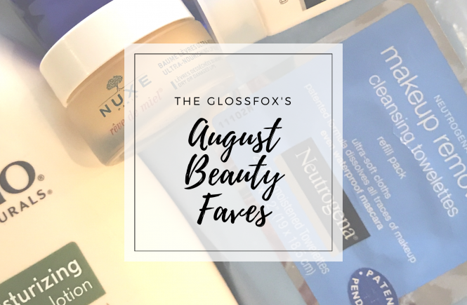 The Glossfox's Beauty Faves for August 2017