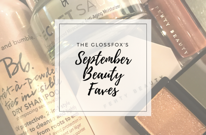 The Glossfox's Beauty Faves for September 2017